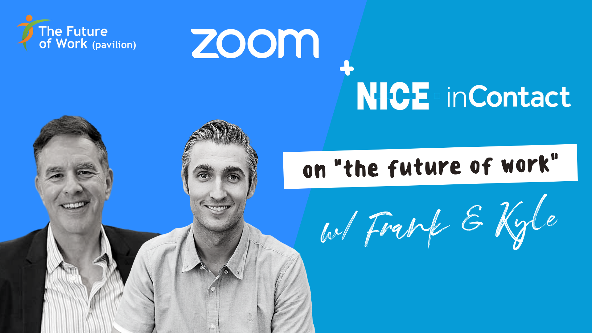 Zoom + NICE InContact on Synergistic Partnerships in the Future of Work